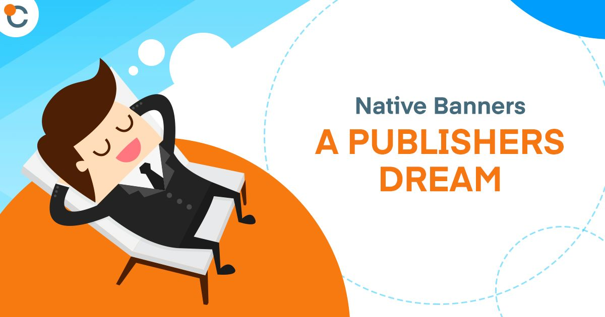 Native Banners - A Publishers Dream